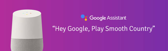 Listen to Smooth Country on smart speakers: Google Assistant