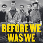 The official poster for Madness by Madness 'Before we was we'
