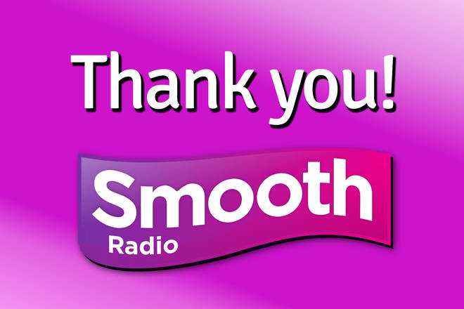 Thank you to all Smooth Radio listeners!